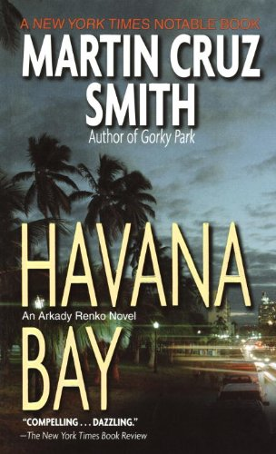 Havana Bay: An Arkady Renko Novel (Arkady Renko Series Book 4) cover