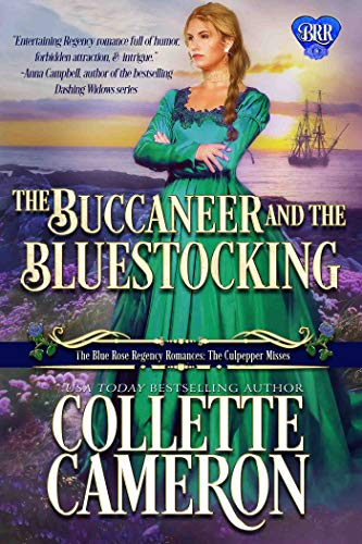 The Buccaneer and the Bluestocking: A Regency Romance Novel (The Blue Rose Regency Romances: The Culpepper Misses Book 4)