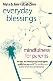 Everyday Blessings: Mindfulness for Parents by Jon Kabat-Zinn (7-Oct-2014) Paperback