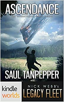 Legacy Fleet: Ascendance (Kindle Worlds) (The Interstellar Life of Pigeon Book 1) by [Tanpepper, Saul]
