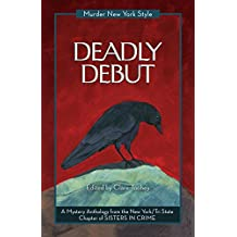 Deadly Debut: A Mystery Anthology (Murder New York Style Book 1)