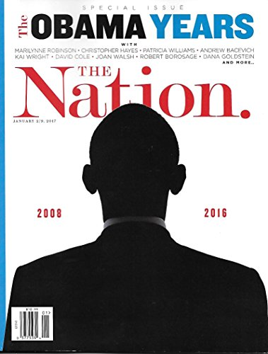 The Nation Magazine (January 2/9, 2017) The Obama Years Special Issue