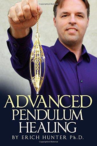 Advanced Pendulum Healing [Hunter Ph.D., Erich] (Tapa Blanda)