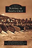 Surfing in Santa Cruz (Images of America)