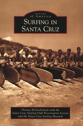 Surfing in Santa Cruz (Images of America)