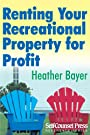 Renting Your Recreational Property for Profit (Reference Series)