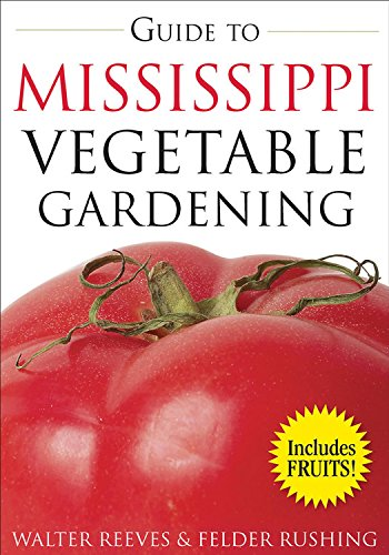 Guide to Mississippi Vegetable Gardening (Vegetable Gardening Guides)