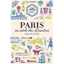 Paris au siècle des Lumières: Vivre et parler au XVIIIe siècle