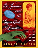 Dr. Jenner and the Speckled Monster, Albert Marrin, 0525469222