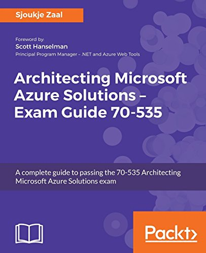 Architecting Microsoft Azure Solutions Exam Guide 70-53 Pass the 70-535 Architecting Microsoft Azure Solutions test on your first attempt [Zaal, Sjoukje] (Tapa Blanda)