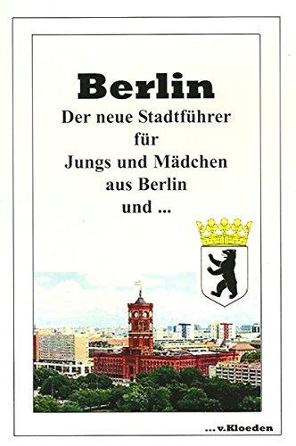 Berlin: Der neue Stadtführer für Jungs und Mädchen aus Berlin und ...