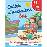 Cahier d'activités d'été: LE cahier de vacances qu'il vous faut-195 pages pour les enfants de 3 à 5 ans Petite section à…