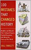 100 Mistakes That Changed History, Bill Fawcett, 042523665X