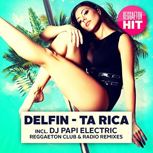 Ta Rica (DJ Papi Electric Reggaeton Party Club Remix)