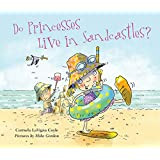 Do Princesses Live in Sandcastles?
