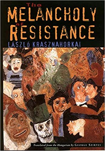 The Melancholy of Resistance (New Directions Paperbook), Laszlo Krasznahorkai