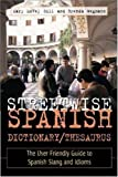 Streetwise Spanish Dictionary/Thesaurus : The User-Friendly Guide to Spanish Slang and Idioms, Gill, Mary McVey and Wegmann, Brenda, 0844225517