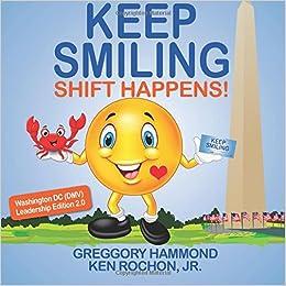 Keep Smiling Washington DC DMV Leadership Edition 20 Shift Happens Black White Volume 2 Paperback August 30 2017