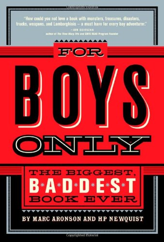 For Boys Only: The Biggest, Baddest Book Ever]()