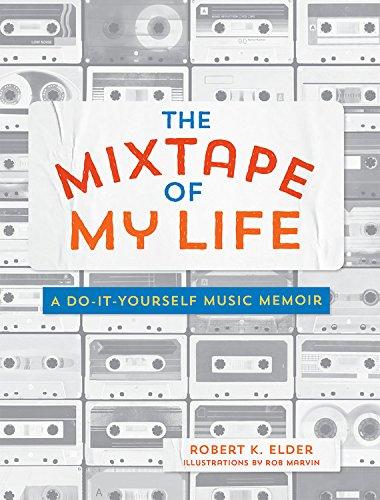 the-mixtape-of-my-life-a-do-it-yourself-music-memoir