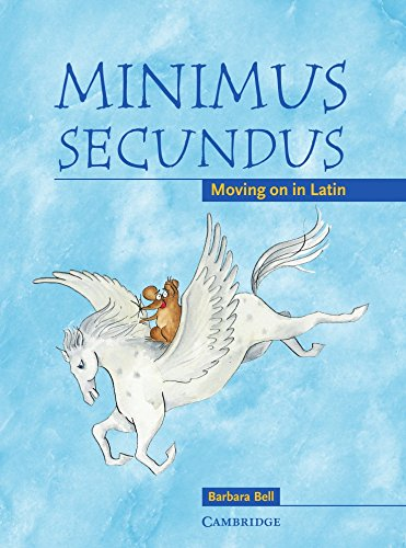 Minimus Secundus Pupil's Book  Moving On In Latin