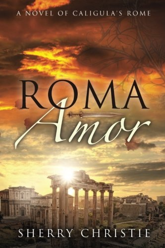 roma-amor-a-novel-of-caligulas-rome