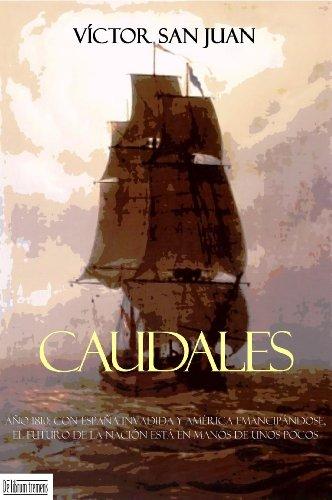 Caudales (Spanish Edition) by [Juan, Víctor San]