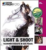 Light & Shoot: Fashionfotografie in der Praxis