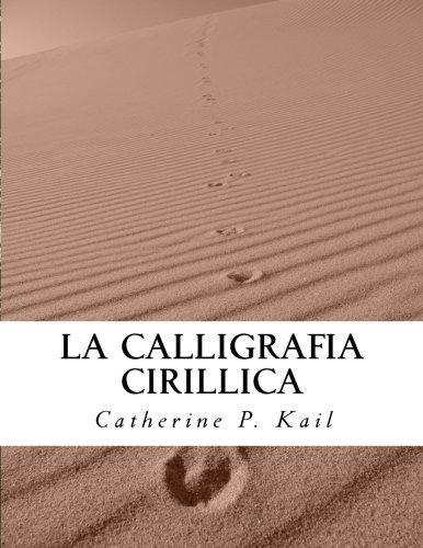 La Calligrafia Cirillica: Volume 2 Copertina flessibile – 16 mar 2016 Catherine P. Kail 1530579910