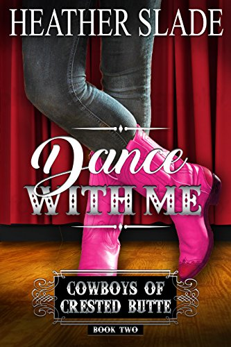 Dance with Me (Cowboys of Crested Butte Book 2) (The Cowboy Dance)