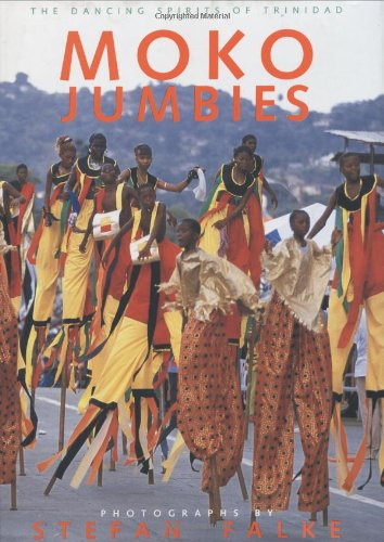 Moko Jumbies: The Dancing Spirits of Trinidad (Geoffrey Holder)