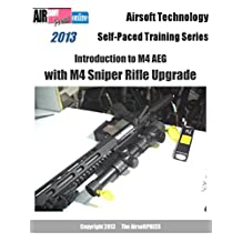 Airsoft Technology Self-Paced Training Series Introduction to M4 AEG with M4 Sniper Rifle Upgrade