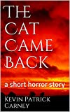 Download The Cat Came Back: a short horror story in PDF ePUB Free Online
