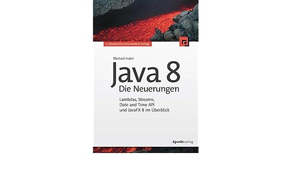 Java 8 - Die Neuerungen: Lambdas, Streams, Date and Time API
