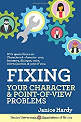 Fixing Your Character and Point of View Problems: Revising Your Novel: Book One (Foundations of Fiction) Paperback