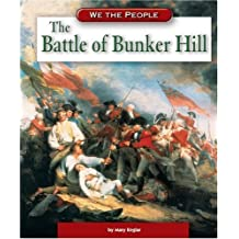 The Battle of Bunker Hill (We the People: Revolution and the New Nation)