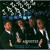 Jazz, Jazz, Jazz: Acoustix