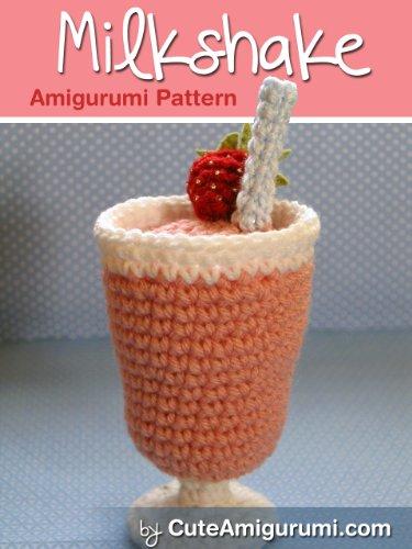 Amazon Strawberry Milkshake Amigurumi Pattern Beginner