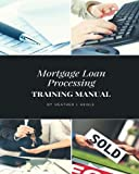 Mortgage Loan Processing Training Manual