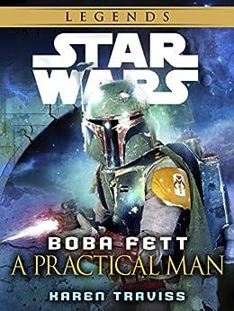 Boba Fett: A Practical Man: Star Wars Legends (Short Story) (Star Wars - Legends) by [Traviss, Karen]