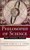 Philosphy Of Science: The Central Issues