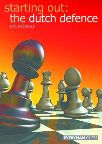 Starting Out: The Dutch Defence by [McDonald, Neil]