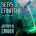 Seas of Ernathe: Star Rigger, Book 1 Audiobook by Jeffrey A. Carver Narrated by Mirron Willis