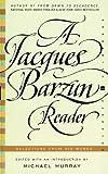 Jacques Barzun Reader, A (Perennial Classics)