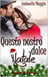 Questo nostro dolce Natale (Digital Emotions) (Italian Edition)