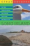 Great Escapes: Long Island (Great Escapes)