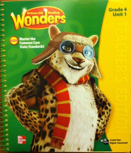 Mcgraw Hill Reading Wonders, Teacher's Edition, Grade 4, Unit 1