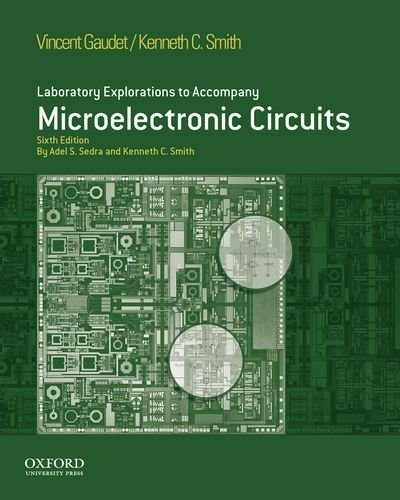 Read Online By Vincent C. Gaudet Laboratory Explorations to Accompany Microelectronic Circuits, Sixth Edition (Oxford Series in Elect (6th Sixth Edition) [Paperback] pdf