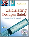 Calculating Dosages Safely, Tracy Horntvedt, 0803622546