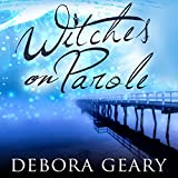 Witches on Parole: WitchLight Trilogy, Book 1